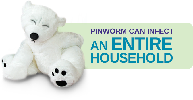 PINWORM can infect an entire household